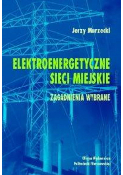 Elektroenergetyczne sieci miejskie zagadnienia wybrane