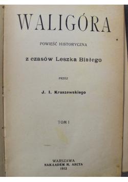 Waligóra powieść historyczna z czasów Leszka Białego, 1912r.