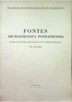 Fontes Archaeologici posnanienses  vol XIX