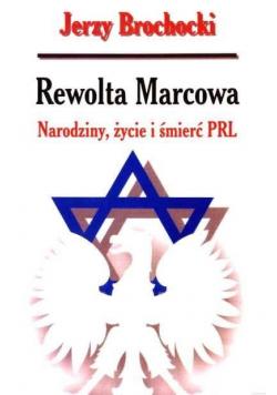 Rewolta Marcowa narodziny życie i śmierć PRL