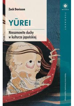YUREI. Niesamowite duchy w kulturze japońskiej