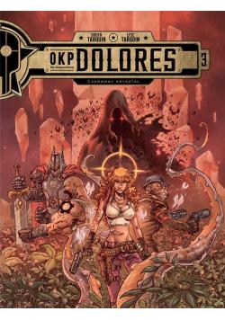 OKP Dolores. Czerwony kryształ T.3