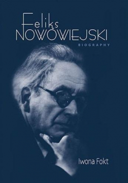 Feliks Nowowiejski. Biography