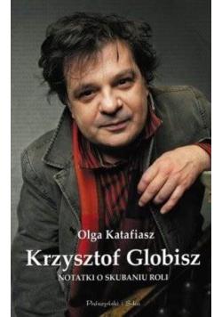 Krzysztof Globisz Notatki o skubaniu roli