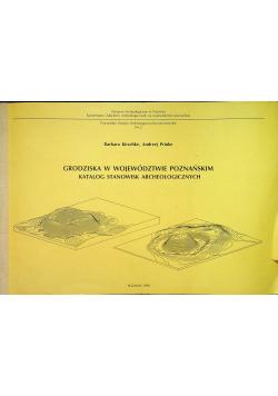 Grodziska w województwie poznańskim Katalog stanowisk archeologicznych