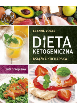 Dieta ketogeniczna. Książka kucharska