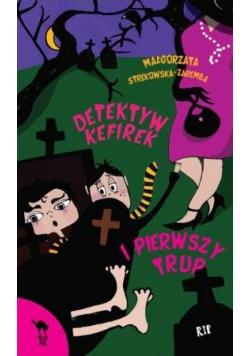 Detektyw Kefirek i pierwszy trup