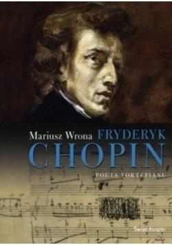 Fryderyk Chopin Poeta fortepianu
