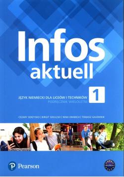 Infos aktuell 1 Język niemiecki Podręcznik wieloletni + kod dostępu