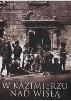 W Kazimierzu nad Wisłą