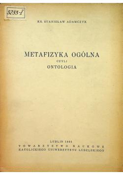Metafizyka ogólna czyli ontologia