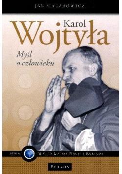Karol Wojtyła. Myśl o człowieku