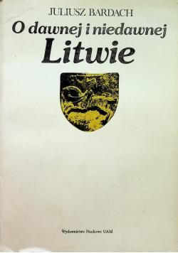 O dawnej i niedawnej Litwie