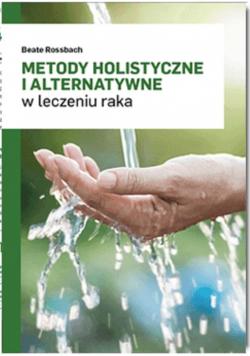Metody holistyczne i alternatywne w leczeniu raka
