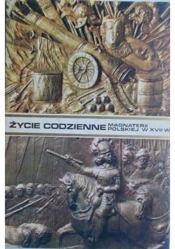 Życie codzienne Magnaterii Polskiej w XVII wieku