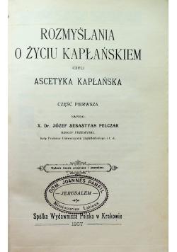 Rozmyślania o życiu kapłańskiem 1907 r.