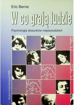 W co grają ludzie psychologia stosunków międzyludzkich