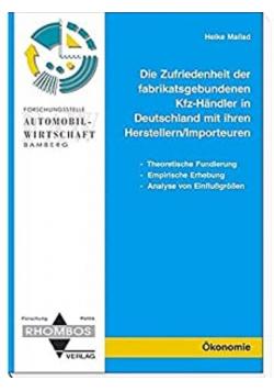Die Zufriedenheit der fabrikatsgebundenen Kfz-Handler in Deutschland mit ihren Herstellern Importeuren