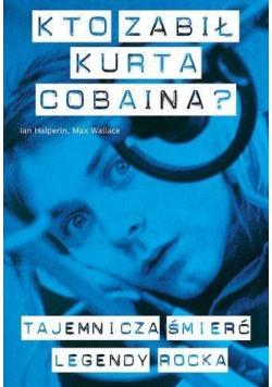 Kto zabił Kurta Cobaina