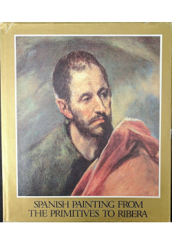 Spanish painting from the  Primitives to  Ribera