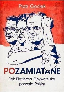 POzamiatane Jak PO porwała Polskę