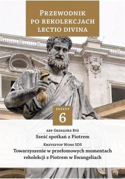 Przewodnik po Rekolekcjach Lectio Divina. Zeszyt 6