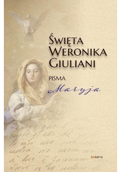 Święta Weronika Giuliani. Pisma Maryja