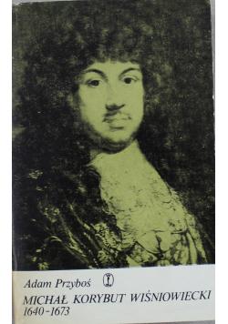 Michał Korybut Wiśniowiecki 1640 1673