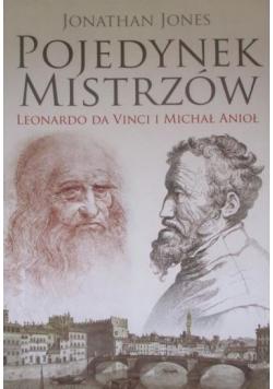 Pojedynek mistrzów Leonardo da Vinci i Michał Anioł