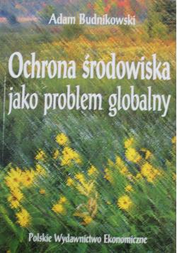Ochrona środowiska jako problem globalny