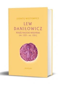 Lew Daniłowicz. Książę Halicko-wołyński BR