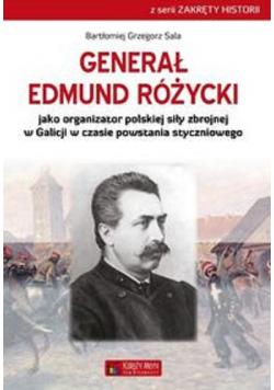 Generał Edmund Różycki jako organizator polskiej siły zbrojnej w Galicji w czasie powstania styczniowego