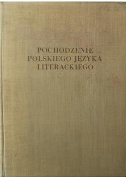 Pochodzenie polskiego języka literackiego.Studia staropolskie Tom III