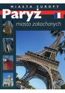 Paryż miasto zakochanych Miasta Europy