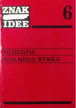Filozofia wolnego rynku Znak Idee Nr 6