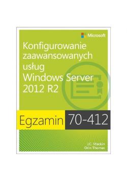Egz. 70-412: Konfigurowanie zaawansowanych usług..