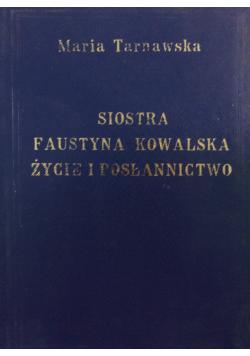 Siostra Faustyna Kowalska życie i posłannictwo