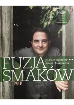 Fuzja smaków Podróże kulinarne Roberta Makłowicza plus autograf Makłowicza
