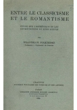 Entre Le Classicisme et le Romantisme 1925 r.