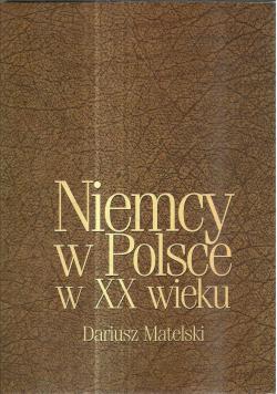 Niemcy w Polsce w XX wieku