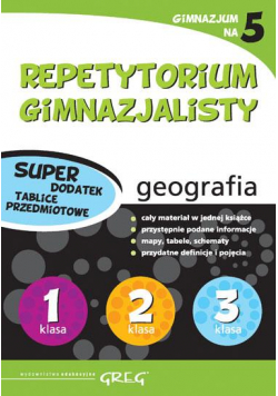 Repetytorium Gim. geografia + tablice w.2015 GREG