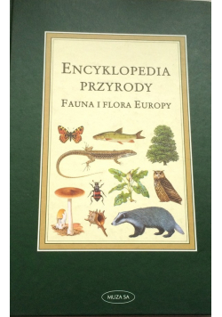 Encyklopedia przyrody Fauna i Flora Europy