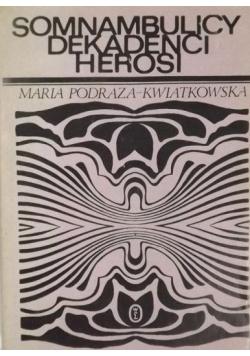 Somnambulicy dekadenci herosi