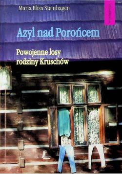 Azyl nad Porońcem Powojenne losy rodziny Kruschów