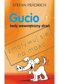 Gucio, twój wewnętrzny drań