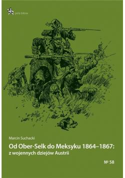 Od Ober-Selk do Meksyku 18641867...