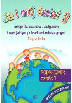 Ja i mój świat 3 Podręcznik cz.1 wyd. rozszerzone
