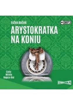 Arystokratka T.3 Arystokratka na koniu audiobook
