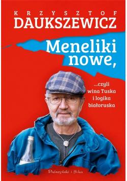 Meneliki nowe, czyli wina Tuska i logika białorusk