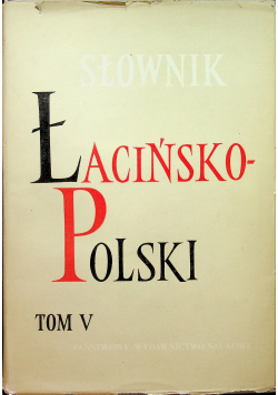 Słownik łacińsko polski Tom V